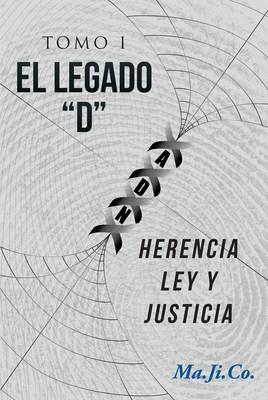 """El Legado """"D"""": Herencia, Ley Y Justicia"""